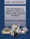Simmons (Augustus) v. Wetherell (Horace) U.S. Supreme Court Transcript of Record with Suppor...
