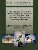 Aetna Casualty & Surety Co. v. Pacific Employers Insurance Co. U.S. Supreme Court Transcript...