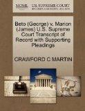 Beto (George) v. Marion (James) U.S. Supreme Court Transcript of Record with Supporting Plea...