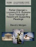 Parker (George) v. Louisiana U.S. Supreme Court Transcript of Record with Supporting Pleadings