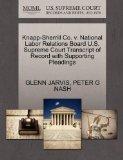 Knapp-Sherrill Co. v. National Labor Relations Board U.S. Supreme Court Transcript of Record...