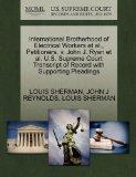 International Brotherhood of Electrical Workers et al., Petitioners, v. John J. Ryan et al. ...