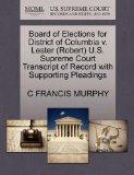 Board of Elections for District of Columbia v. Lester (Robert) U.S. Supreme Court Transcript...