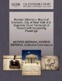 Berman (Morris) v. Board of Elections, City of New York U.S. Supreme Court Transcript of Rec...