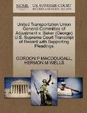United Transportation Union General Committee of Adjustment v. Baker (George) U.S. Supreme C...