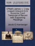O'Neill (James) v. Craig (Joseph Edward) U.S. Supreme Court Transcript of Record with Suppor...