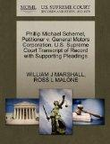 Phillip Michael Schemel, Petitioner v. General Motors Corporation. U.S. Supreme Court Transc...