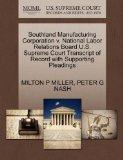 Southland Manufacturing Corporation v. National Labor Relations Board U.S. Supreme Court Tra...