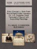 Riley (George) v. State Farm Mutual Automobile Insurance Co. U.S. Supreme Court Transcript o...