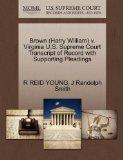 Brown (Harry William) v. Virginia U.S. Supreme Court Transcript of Record with Supporting Pl...