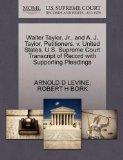 Walter Taylor, Jr., and A. J. Taylor, Petitioners, v. United States. U.S. Supreme Court Tran...