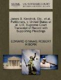 James B. Kendrick, Etc., et al., Petitioners, v. United States et al. U.S. Supreme Court Tra...