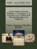 James Sanford Burnette, Petitioner, v. Tennessee. U.S. Supreme Court Transcript of Record wi...