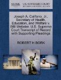Joseph A. Califano, Jr., Secretary of Health, Education, and Welfare v. Will Webster. U.S. S...