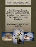C.I. Mortgage Group v. Superior Court of California, County of San Francisco U.S. Supreme Co...