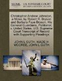 Christopher Andrew Johnston, a Minor, by Robert R. Bryson and Barbara Faye Bryson, His Gener...