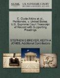 C. Clyde Atkins et al., Petitioners, v. United States. U.S. Supreme Court Transcript of Reco...