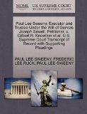 Paul Lee Sweeny, Executor and Trustee Under the Will of Gervais Joseph Sewell, Petitioner, v...