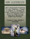 John T. MacDonald Foundation, Inc., Etc., Petitioner, v. Joseph A. Califano, Jr., Secretary ...