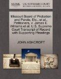 Missouri Board of Probation and Parole, Etc., et al., Petitioners, v. James E. Williams et a...