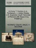 Anthony T. Santos et al., Petitioners, v. United States. U.S. Supreme Court Transcript of Re...
