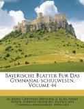 Bayerische Blatter Fur Das Gymnasial-schulwesen, Volume 44 (German Edition)