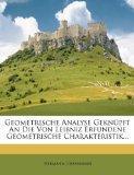 Geometrische Analyse Geknpft An Die Von Leibniz Erfundene Geometrische Charakteristik... (Ge...