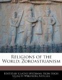 Religions of the World: Zoroastrianism