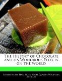 The History of Chocolate and its Wondrous Effects on the World