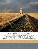 Laws Relating to Business Corporations: Being Chapter 437, Acts of 1903, with Additional Act...