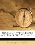 Novels of Walter Besant and James Rice, Volume 1...