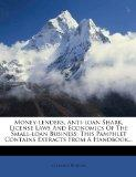 Money-lenders, Anti-loan Shark, License Laws And Economics Of The Small-loan Business: This ...