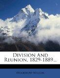 Division and Reunion, 1829-1889...