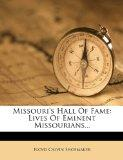 Missouri's Hall of Fame: Lives of Eminent Missourians...