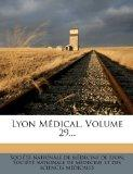 Lyon Medical, Volume 29... (French Edition)