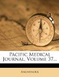 Pacific Medical Journal, Volume 37...