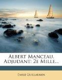 Albert Manceau, Adjudant: 2e Mille... (French Edition)