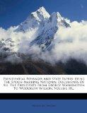 Presidential Messages And State Papers: Being The Epoch-marking National Documents Of All Th...