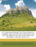 A Thousand Books For The Hospital Library: Selected From The Shelf-list Of The Library Of Mc...