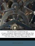 Mcmaster's Commercial Cases.current Business Law From The Decisions Of The Highest Courts Of...