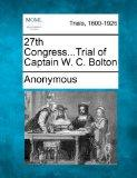 27th Congress...Trial of Captain W. C. Bolton