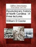 Revolutionary history of North Carolina: in three lectures.