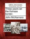 Three years on the Kansas border.