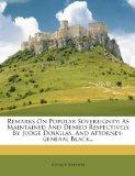 Remarks On Popular Sovereignty: As Maintained And Denied Respectively By Judge Douglas, And ...
