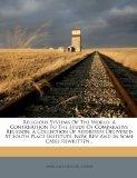 Religious Systems Of The World: A Contribution To The Study Of Comparative Religion. A Colle...