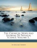 The Chemical News And Journal Of Physical Science, Volume 3...