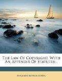 The Law Of Copyright, With An Appendix Of Statutes...