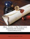 Diss. Phys. I. De Vinculo, Animam Et Corpus Coniungente...