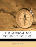 The Medical Age, Volume 9, Issue 21...