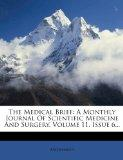 The Medical Brief: A Monthly Journal Of Scientific Medicine And Surgery, Volume 11, Issue 6...